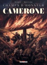 Thierry Gloris et Joël Mouclier - Champs d'honneur Tome 4 : Camerone - Avril 1863.