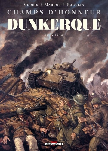 Champs d'honneur Tome 5 Dunkerque. Mai 1940