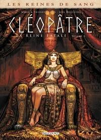 Thierry Gloris et Marie Gloris - Les Reines de sang - Cléopâtre, la Reine fatale T01.