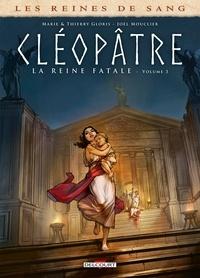 Thierry Gloris et Marie Gloris - Les Reines de sang - Cléopâtre, la Reine fatale T03.