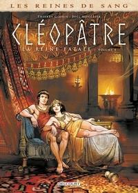 Thierry Gloris et Joël Mouclier - Les reines de sang Tome 4 : Cléopâtre, la Reine fatale.