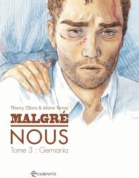 Thierry Gloris - Malgré Nous Tome 03 : Germania.