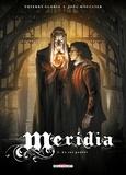 Thierry Gloris et Joël Mouclier - Meridia Tome 3 : Le roi pourri.