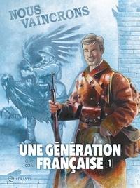 Thierry Gloris - Une génération française T01 - Nous vaincrons !.