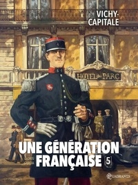 Thierry Gloris - Une génération française T05 - Vichy-capitale.