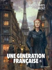 Thierry Gloris - Une génération française T06 - Radio-Paris ment.
