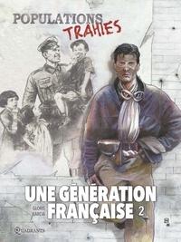 Thierry Gloris et Manuel Garcia - Une génération française Tome 2 : Populations trahies !.