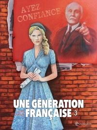 Thierry Gloris et Ana Luiza Koehler - Une génération française Tome 3 : Ayez confiance !.