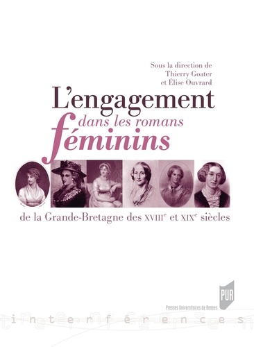 Thierry Goater et Elise Ouvrard - L'engagement danslesromansfémininsdelaGrande-BretagnedesXVIIIe et XIXe siècles.