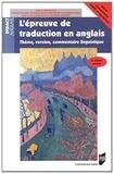 Thierry Goater et Delphine Lemonnier-Texier - L'épreuve de traduction en anglais - Thème, version, commentaire linguistique.