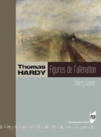 Thierry Goater - Thomas Hardy - Figures de l'aliénation.