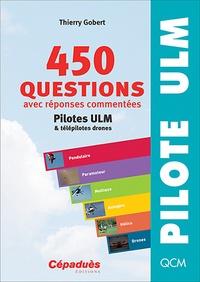 Thierry Gobert - 450 questions avec réponses commentées - Pilotes  ULM et télépilotes drones.
