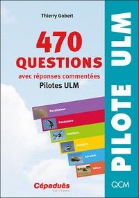 Thierry Gobert - 470 questions avec réponses commentées - Pilotes ULM.
