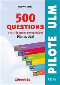 Thierry Gobert - 500 questions avec réponses commentées - Pilotes ULM.