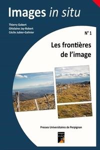 Thierry Gobert et Ghislaine Jay-Robert - Les frontières de l'image.