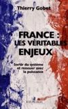 Thierry Gobet - France : les véritables enjeux - Sortir du système et renouer avec la puissance.