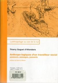 Thierry Goguel d'Allondans - Anthropo-logiques d'un travailleur social - Passeurs, passages, passants.
