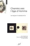Thierry Goguel d'Allondans et Denis Jeffrey - Chemins vers l'âge d'Homme - Les risques à l'adolescence.