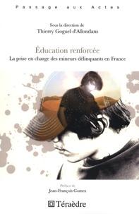 Thierry Goguel d'Allondans - Education renforcée - La prise en charge des mineurs délinquants en France.