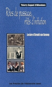 Thierry Goguel d'Allondans - Rites de passage, rites d'initiation....