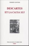 Thierry Gontier - Descartes et la causa sui - Autoproduction divine, autodétermination humaine.