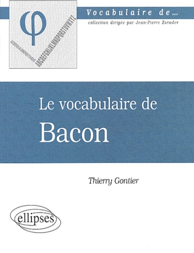 Thierry Gontier - Le vocabulaire de Bacon.