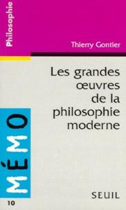 Thierry Gontier - Les grandes oeuvres de la philosophie moderne.