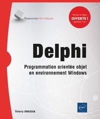 Thierry Grassia - Delphi - Programmation orientée objet en environnement Windows.