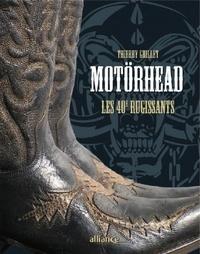 Thierry Grillet - Motörhead - Les 40e rugissants.