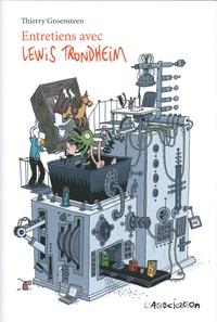 Thierry Groensteen et Lewis Trondheim - Entretiens avec Lewis Trondheim.