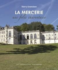 La Mercerie- Une folie charentaise - Thierry Groensteen  