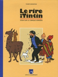 Thierry Groensteen - Le rire de Tintin - Essai sur le comique hergéen.