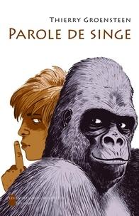 Thierry Groensteen - Parole de singe.