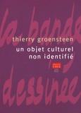Thierry Groensteen - Un objet culturel non identifié - La bande dessinée.