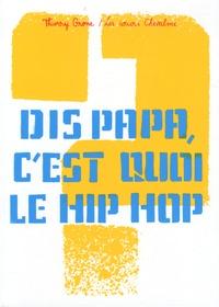 Dis papa, cest quoi le hip hop.pdf