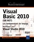 Thierry Groussard - Visual Basic 2010 (VB.NET) - Les fondamentaux du langage - Développer avec Visual Studio 2010.