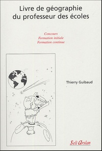 Thierry Guibaud - Livre de géographie du professeur des écoles.