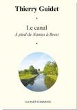 Thierry Guidet - Le canal - A pied de Nantes à Brest.