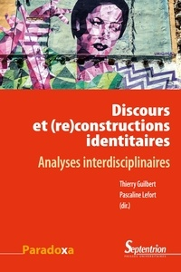 Thierry Guilbert et Pascaline Lefort - Discours et (re)constructions identitaires - Analyses interdisciplinaires.