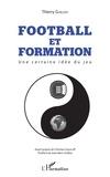 Thierry Guillou - Football et formation - Une certaine idée du jeu.