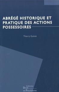 Thierry Guinot - Abrégé historique et pratique des actions possessoires.