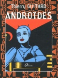 Thierry Guitard - Androïdes.