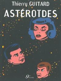 Thierry Guitard - Astéroïdes.