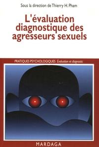 Thierry H. Pham - L'évaluation diagnostique des agresseurs sexuels.