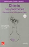 Thierry Hamaide et Laurent Fontaine - Chimie des polymères - Exercices et problèmes corrigés.