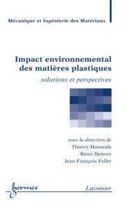 Thierry Hamaide et Rémi Deterre - Impact environnemental des matières plastiques - Solutions et perspectives.