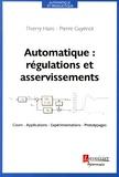 Thierry Hans et Pierre Guyénot - Automatique : régulations et asservissements.