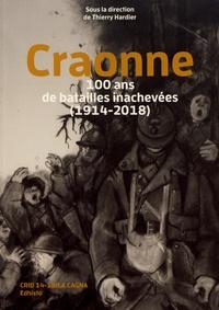 Thierry Hardier - Craonne - 100 ans de batailles inachevées (1914-2018).