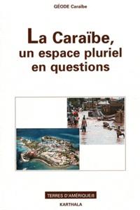 Thierry Hartog - La Caraïbe, un espace pluriel en questions - Au marqueur d'archipels, hommage au professeur Maurice Burac.