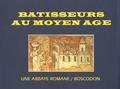 Thierry Hatot - Bâtisseurs du Moyen Age - Une abbaye Romane, Boscodon.